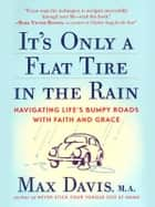 It's Only a Flat Tire in the Rain ebook by Max Davis