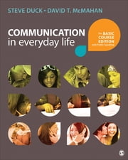 Communication in Everyday Life - The Basic Course Edition with Public Speaking ebook by Steve Duck,David T. McMahan