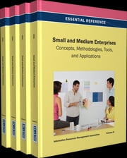 Small and Medium Enterprises - Concepts, Methodologies, Tools, and Applications ebook by Information Resources Management Association