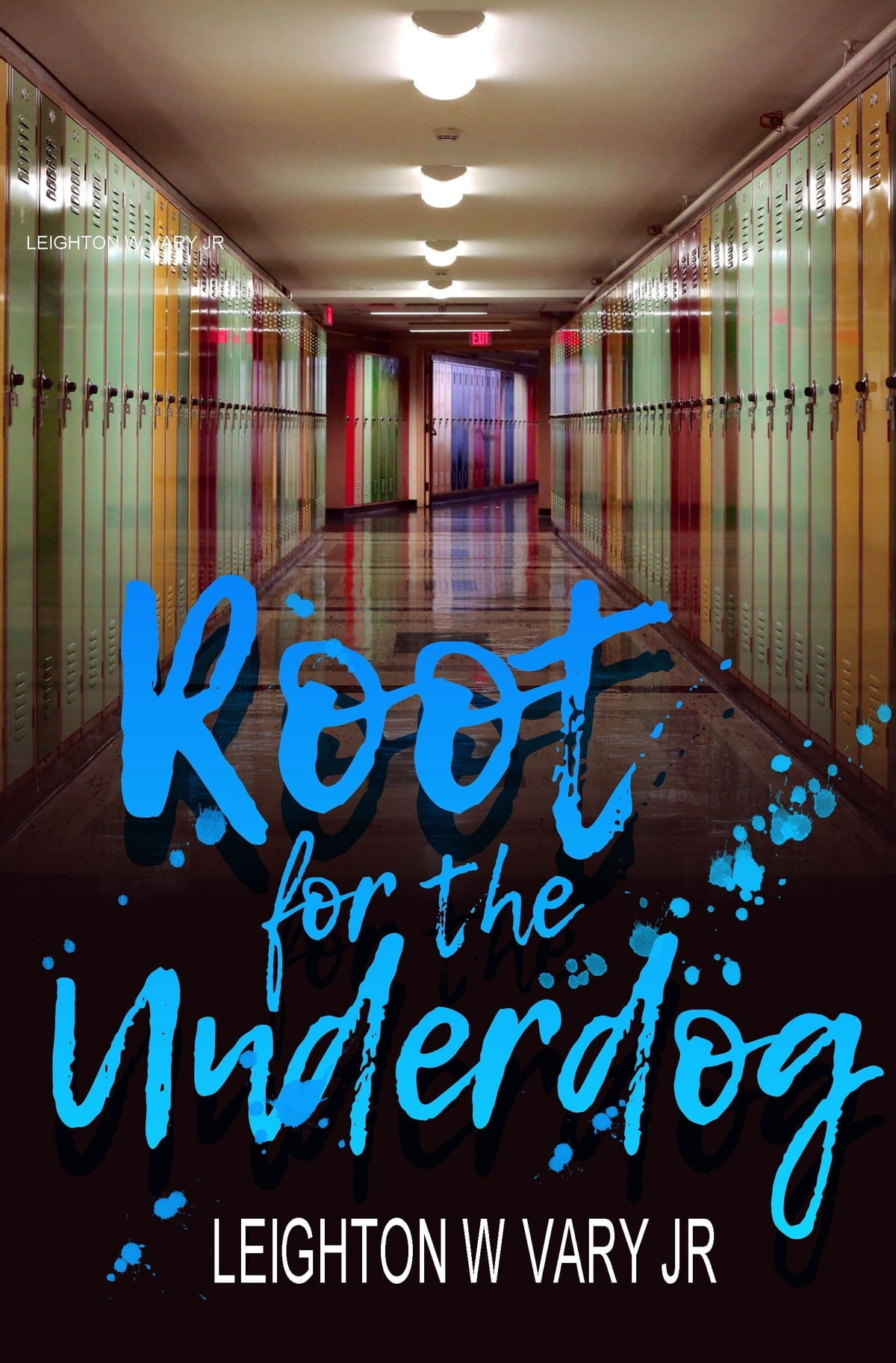Root For The Underdog Ebook By Leighton W Vary Jr 9780463795002 Rakuten Kobo Greece