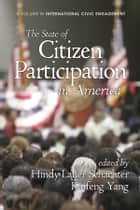 The State of Citizen Participation in America ebook by Kaifeng Yang, Hindy Lauer Schachter