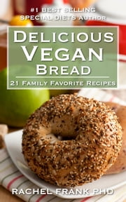 Delicious Vegan Bread Cookbook ebook by Rachel Frank