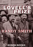 Lovell's Prize ebook by Randy D.  Smith