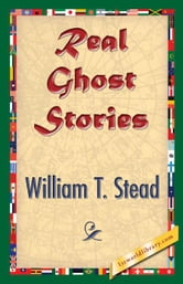 Real Ghost Stories ebook by Stead, William T.