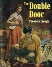 The Double Door ebook by Theodora Keogh