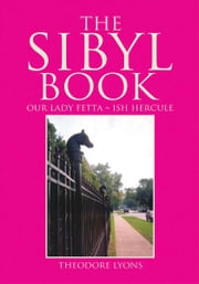 The Sibyl Book ebook by Theodore Lyons