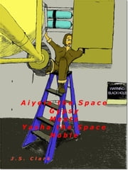 Aiyela the Space Gypsy Meets Yasha the Space Noble ebook by J.S. Clark