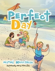 A Perfect Day ebook by Naomi Merryman