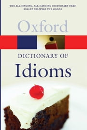The Oxford Dictionary of Idioms ebook by Judith Siefring