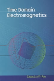 Time Domain Electromagnetics ebook by Sadasiva M. Rao