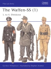 The Waffen-SS (1) - 1. to 5. Divisions ebook by Gordon Williamson,Stephen Andrew