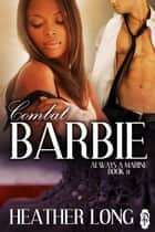 Combat Barbie ebook by Heather Long