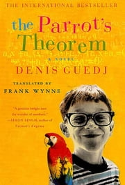 The Parrot's Theorem - A Novel ebook by Denis Guedj, Frank Wynne