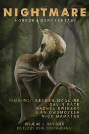 Nightmare Magazine, Issue 46 (July 2016) ebook by John Joseph Adams,Tananarive Due,Seanan McGuire,Nick Mamatas,Rachel Swirsky,An Owomoyela,Paul Tremblay,Grady Hendrix