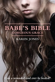 Babe's Bible - Gorgeous Grace ebook by Karen Jones
