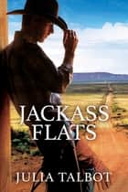 Jackass Flats ebook by Julia Talbot