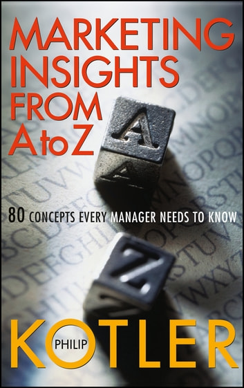 Marketing insights from a to z ebook by philip kotler marketing insights from a to z 80 concepts every manager needs to know ebook by fandeluxe Choice Image