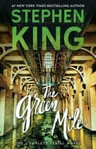 The Green Mile - The Complete Serial Novel ebook by Stephen King