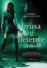 Bruxa e Detetive ebook by Kim Harrison