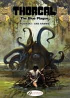 Thorgal - Volume 17 - The Blue Plague ebook by Grzegorz Rosinski, Jean Van Hamme