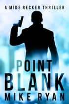 Point Blank ebook by Mike Ryan