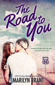 The Road to You ebook by Marilyn Brant