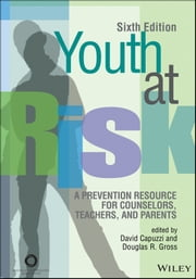 Youth at Risk - A Prevention Resource for Counselors, Teachers, and Parents ebook by David Capuzzi,Douglas R. Gross