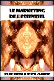 Le Marketing de L'essentiel ebook by Julien Leclaire