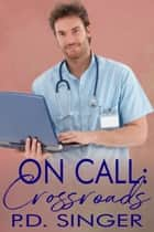 On Call: Crossroads ebook by P.D. Singer