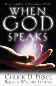When God Speaks ebook by Chuck D. Pierce,Rebecca Wagner Sytsema