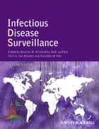 Infectious Disease Surveillance ebook by Nkuchia M. M'ikanatha, Ruth Lynfield, Chris A. Van Beneden,...