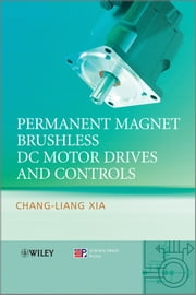 Permanent Magnet Brushless DC Motor Drives and Controls ebook by Chang-liang Xia