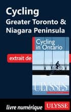 Cycling Greater Toronto & Niagara Peninsula ebook by John Lynes