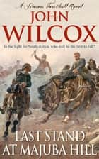 Last Stand At Majuba Hill ebook by John Wilcox