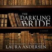 The Darkling Bride - A Novel audiobook by Laura Andersen