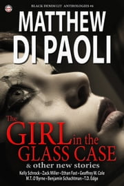 Black Denim Lit #6: The Girl in the Glass Case ebook by Black Denim Lit