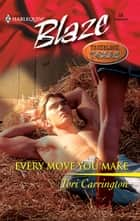 Every Move You Make ebook by