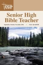 Senior High Bible Teacher ebook by Union Gospel Press
