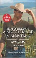 Home on the Ranch: A Match Made in Montana ebook by Joanna Sims, Ann Roth