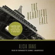 The Beautiful Fall - Lagerfeld, Saint Laurent, and Glorious Excess in 1970s Paris audiobook by Alicia Drake