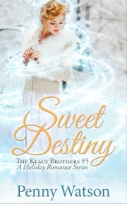Sweet Destiny ebook by Penny Watson