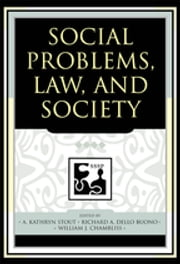 Social Problems, Law, and Society ebook by Kathryn A. Stout,Richard A. Dello Buono,William J. Chambliss