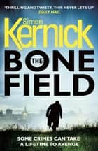 The Bone Field ebook by Simon Kernick