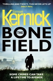 The Bone Field - The heart-stopping new thriller ebook by Simon Kernick