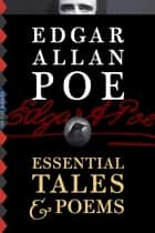 Edgar Allan Poe: Essential Tales & Poems (Illustrated) ebook by Edgar Allan Poe