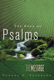 The Message The Book of Psalms ebook by Eugene H. Peterson