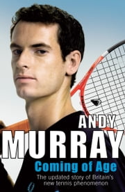Coming Of Age ebook by Andy Murray