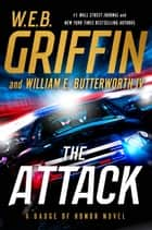 The Attack ekitaplar by W.E.B. Griffin, William E. Butterworth, IV