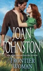 Frontier Woman ebook by Joan Johnston
