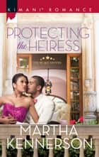 Protecting the Heiress ebook by Martha Kennerson